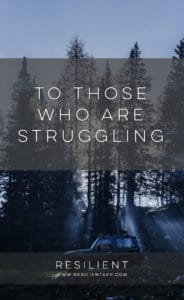 To Those Who are Struggling