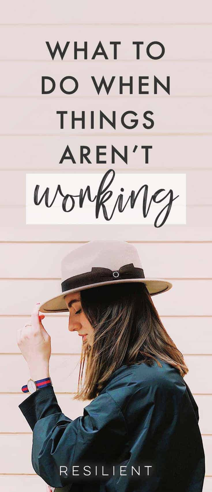 There are times in life when things appear more to be falling apart than falling into place. Here's what to do when things aren't working.