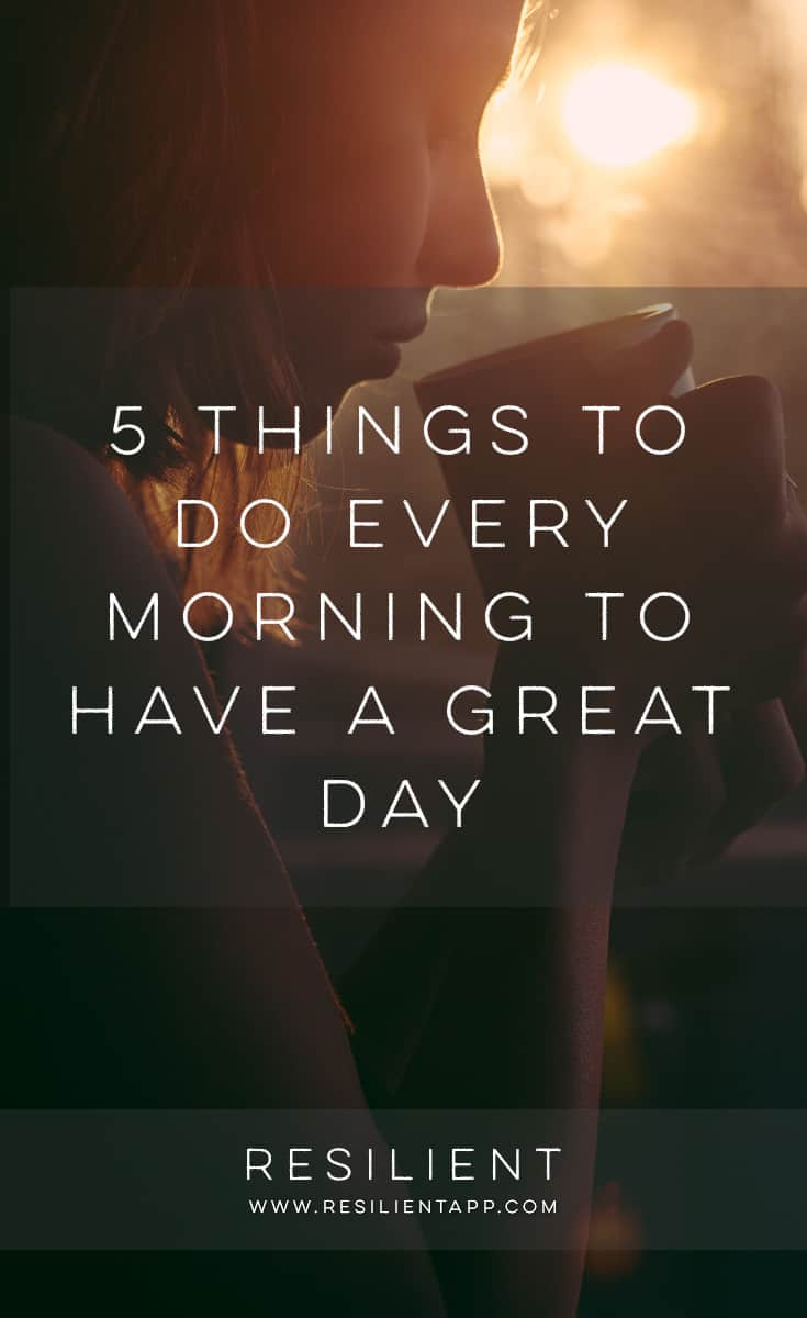 Every now and then, you may find yourself having one of those mornings in which you don't feel energetic or motivated enough to embrace what the day has to offer. If you want to change your mood, try implementing one or more of these techniques to jump-start your day. Here are 5 things to do every morning to have a great day.