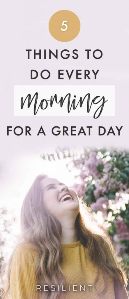 Every now and then, you may find yourself having one of those mornings in which you don't feel energetic or motivated enough to embrace what the day has to offer. If you want to change your mood, try implementing one or more of these things to do every morning to have a great day.