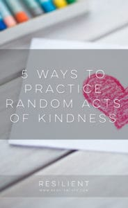 5 Ways to Practice Random Acts of Kindness