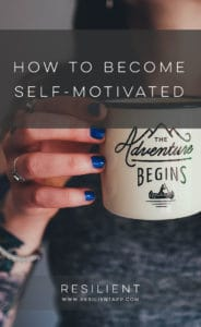How to Become Self-Motivated
