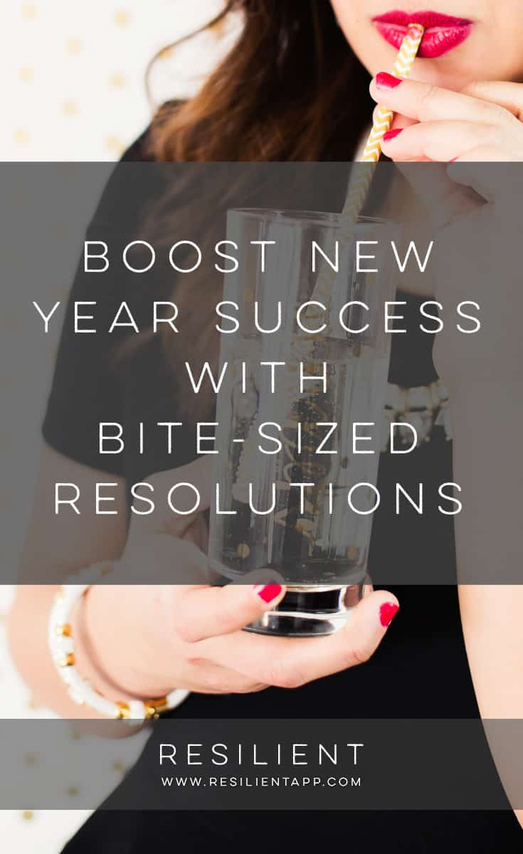 A new year can be an exciting and motivating time to set new goals, but most people tend to bite off more than they can chew by vowing to tackle every dissatisfying area of their lives at once - which inevitably leads to frustration when they realize that old habits aren't so easy to change. Here's how to boost New Year success with bite-sized resolutions.