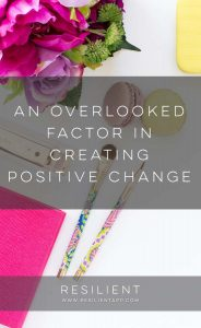 I've created more positive changes in the last several years than I can count: from health and fitness to mindfulness and happiness; from productivity and finance to clutter and relationships. Here's an overlooked factor in creating positive change.