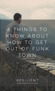 6 Things to Know About How to Get Out of Funk Town