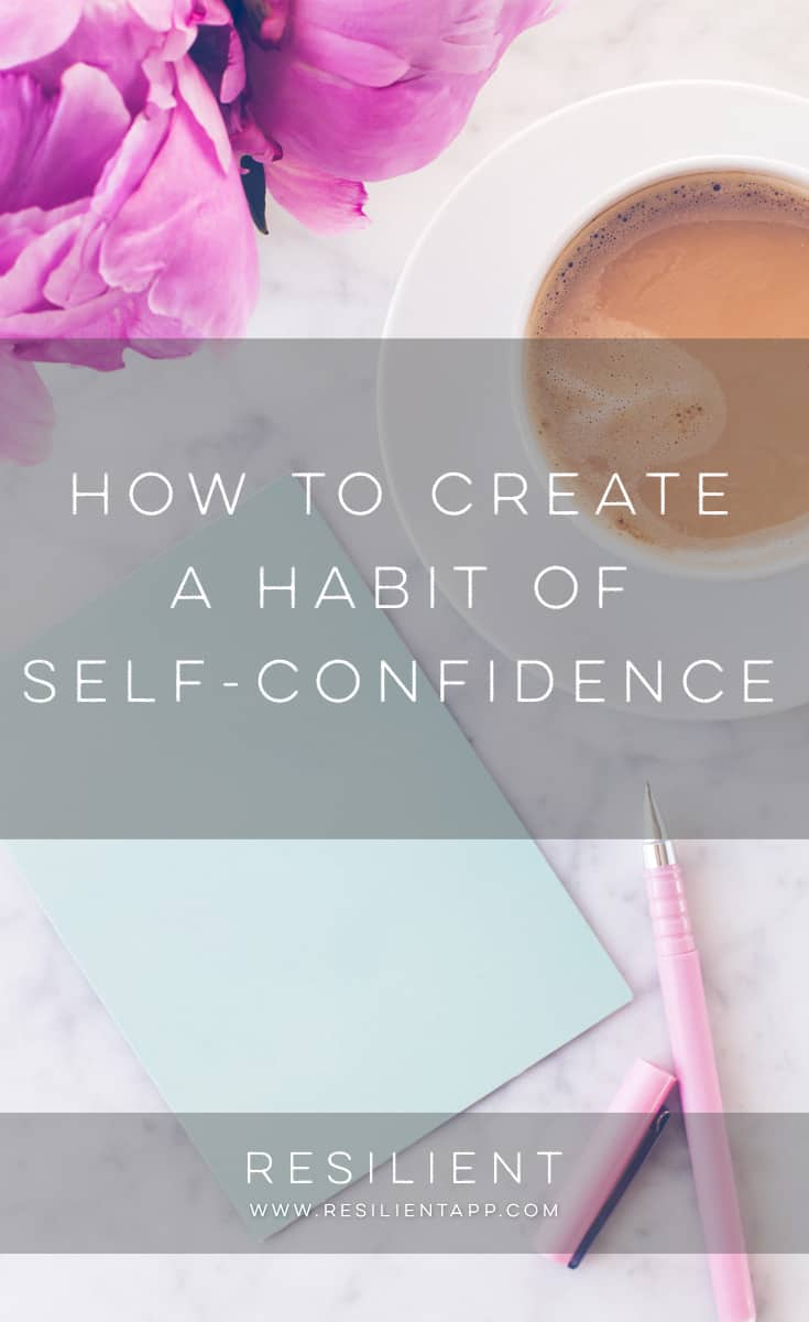 How To Create A Habit Of Self Confidence Resilient