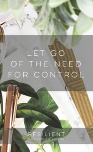 Let Go of the Need for Control