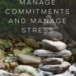 How to Manage Commitments and Manage Stress