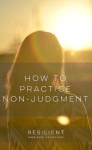 How to Practice Non-Judgment