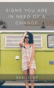 Signs You are in Need of a Change