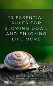 10 Essential Rules for Slowing Down and Enjoying Life More