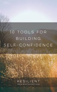 10 Tools for Building Self-Confidence