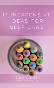 17 Inexpensive Ideas for Self Care