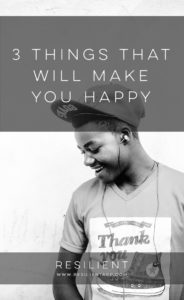 3 Things that Will Make You Happy