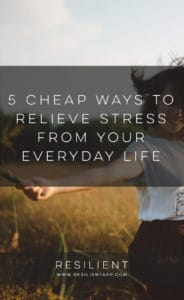 5 Cheap Ways to Relieve Stress from Your Everyday Life