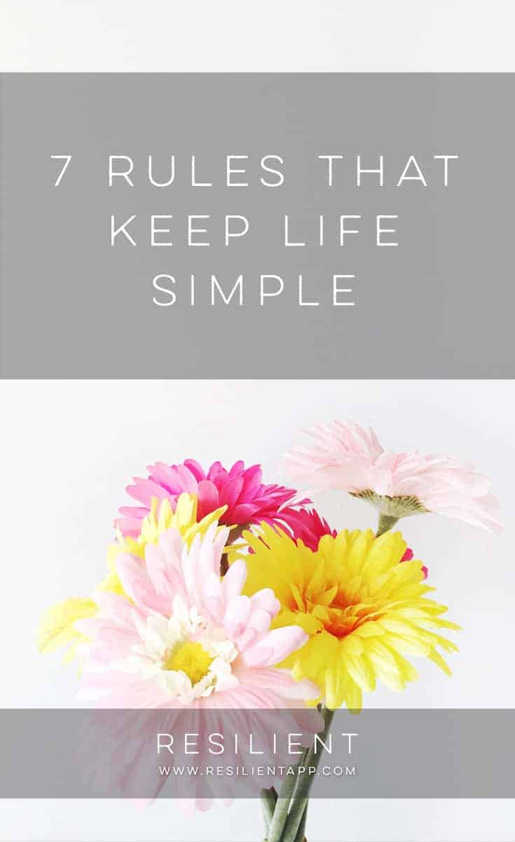 I enjoy creating a few simple rules to live by that take away some of the overwhelming decision making we need to make every day. Pre-think these decisions, formulate them into rules, and then just follow them, freeing your brain for more important decisions. Here are 7 rules that keep life simple.