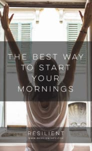 The Best Way to Start Your Mornings