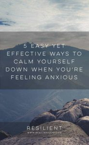 5 Easy Yet Effective Ways to Calm Yourself Down When You're Feeling Anxious
