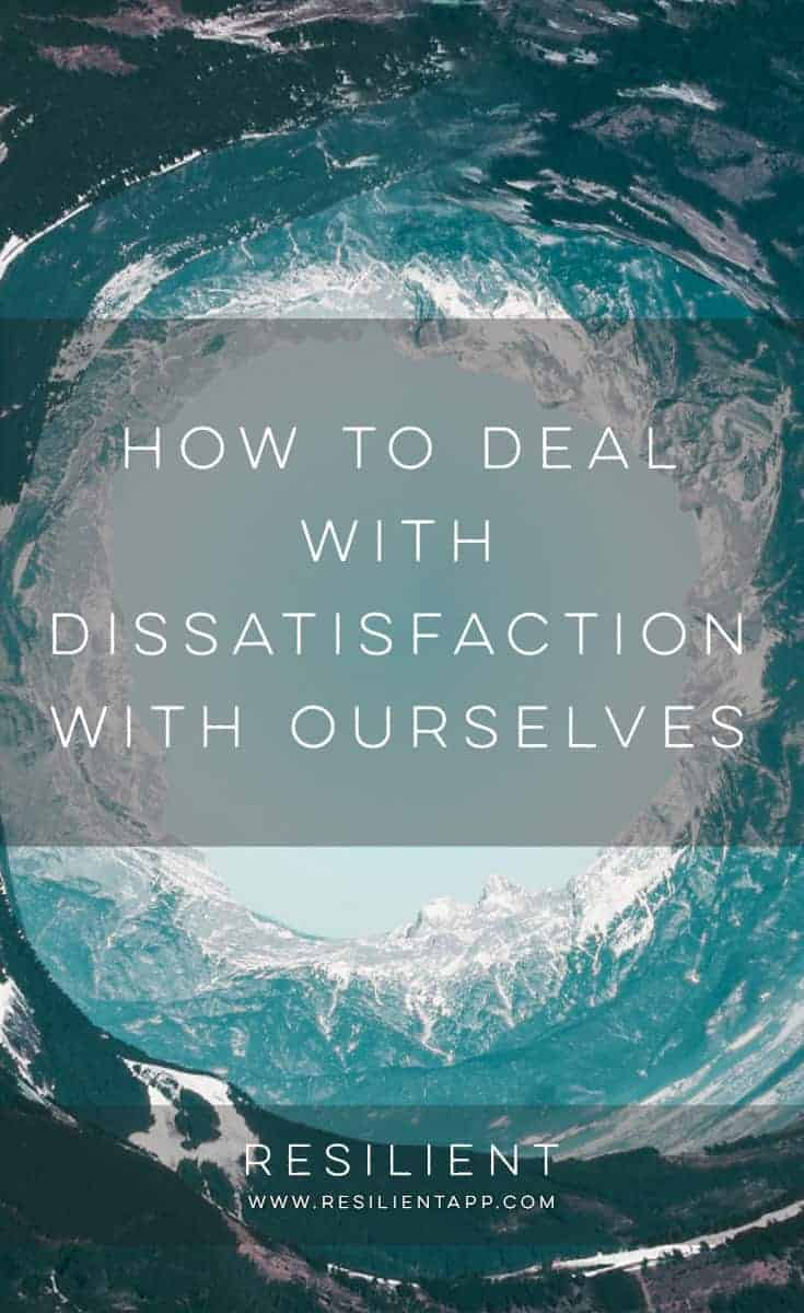 The more I talk to people about their struggles, the more I realize that we all have some sense of dissatisfaction with ourselves.  Here's how to deal with dissatisfaction with ourselves.
