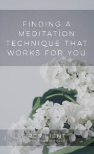 Finding a Meditation Technique that Works for You