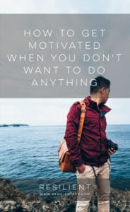How to Get Motivated When You Don't Want to Do Anything
