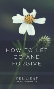 How to Let Go and Forgive