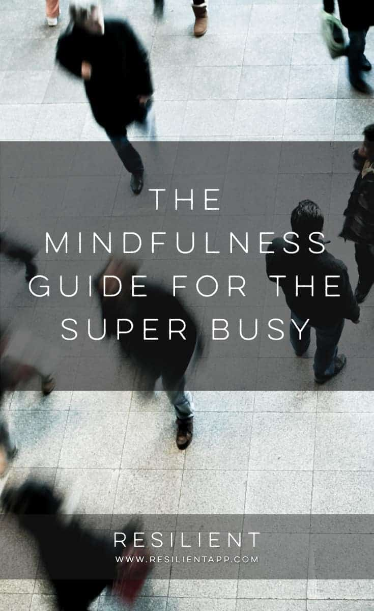 The idea of being mindful — being present, being more conscious of life as it happens — seems a bit impossible to many of the super busy. But not only is it possible, I'd submit that it's desirable, and that it'll help the busy (and non-busy) achieve their goals and enjoy life more fully. Here's the mindfulness guide for the super busy.