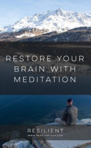 Restore Your Brain with Meditation