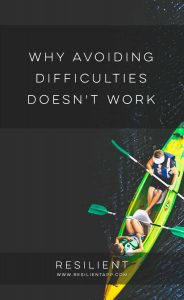 Why Avoiding Difficulties Doesn't Work