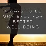 4 Ways to Be Grateful for Better Well-Being