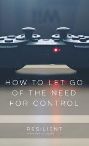 How to Let Go of the Need for Control