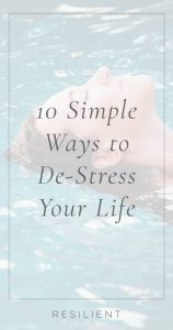 10 Simple Ways to De-Stress Your Life