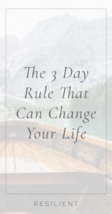 The 3 Day Rule That Can Change Your Life