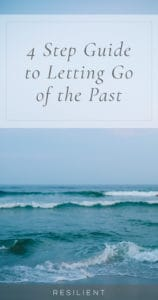 4 Step Guide to Letting Go of the Past