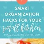 9 Kitchen Organizing Hacks