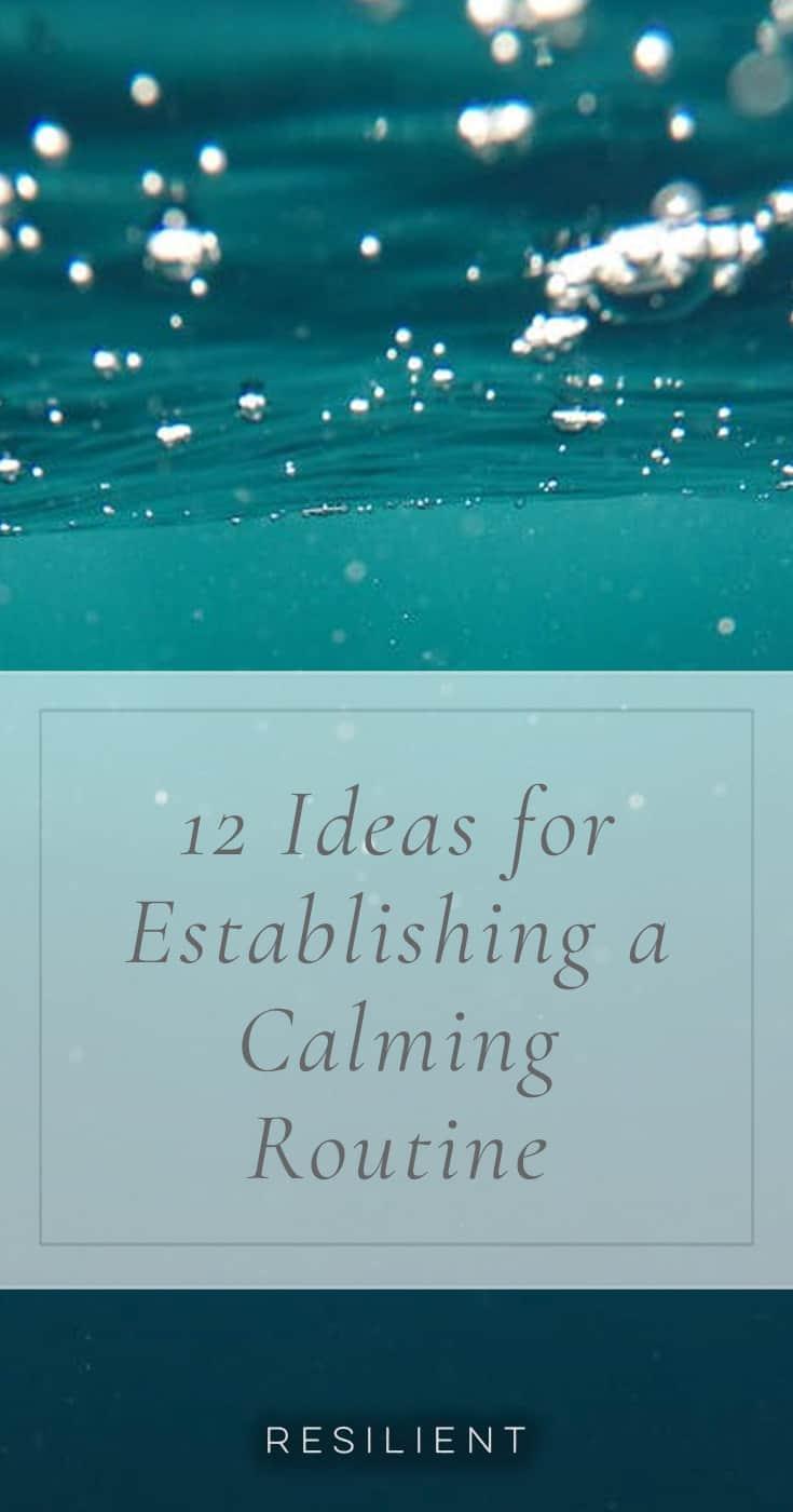 12 Ideas for a Calm Routine