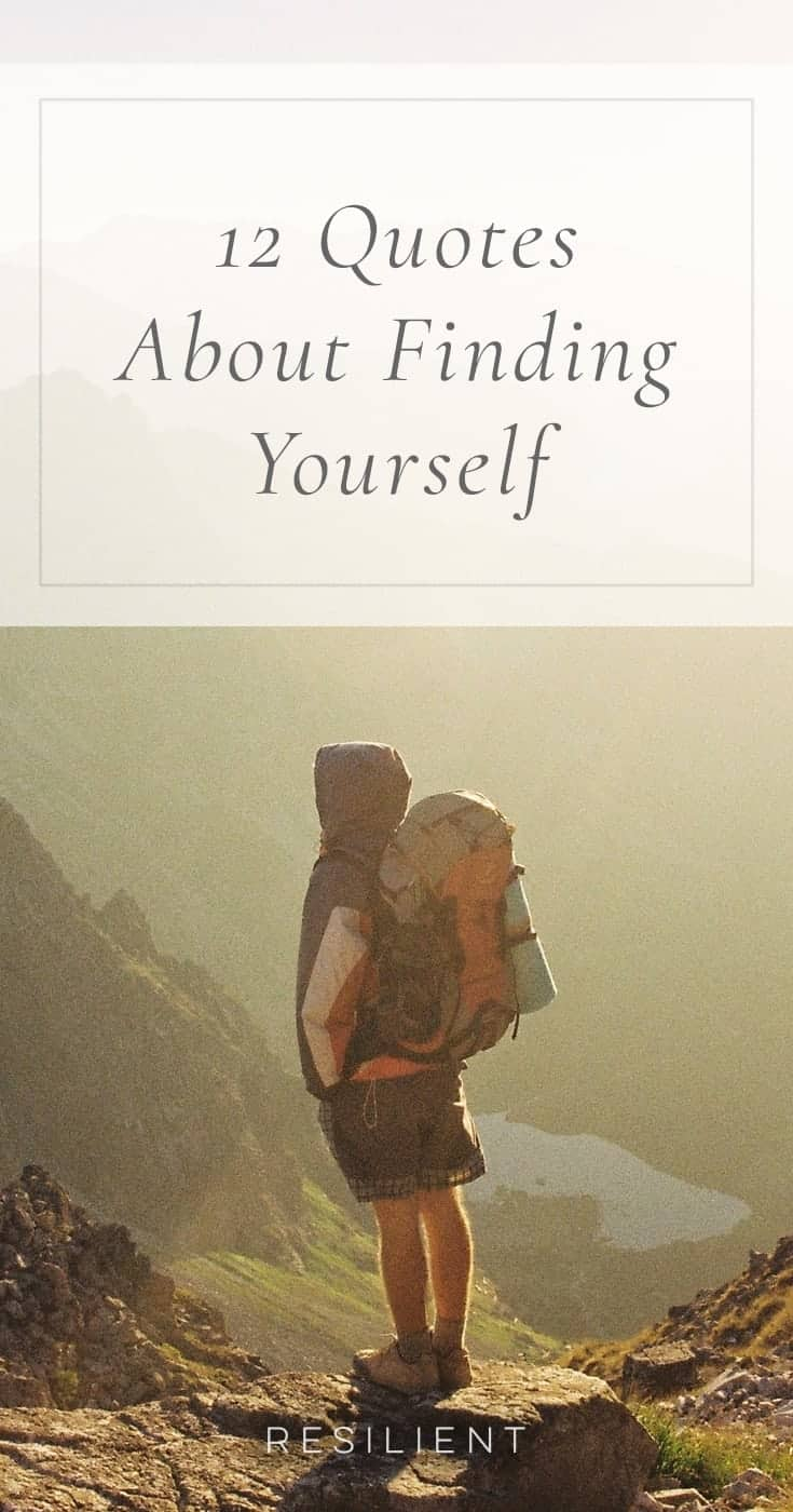 The journey of finding yourself and discovering who you really are deep down and what you like and dislike can be a lifelong undertaking, but finding yourself can help put you on the path in life you want to be on. Here are 12 quotes about finding yourself.