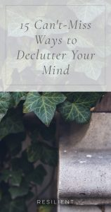 15 Can't-Miss Ways to Declutter Your Mind