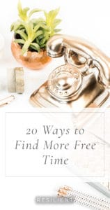 20 Ways to Find More Free Time