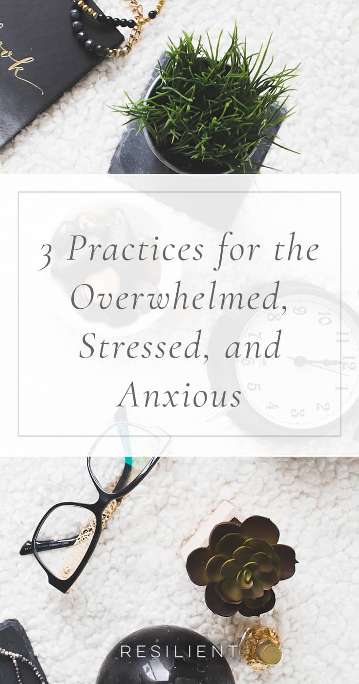 Many of us feel overwhelmed by all we need to do, and it can be downright stressful. I'd like to share 3 practices for the overwhelmed, stressed, and anxious to take you from overwhelmed to just whelmed.