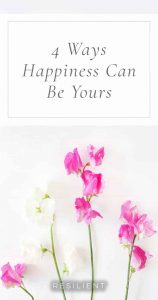 4 Ways Happiness Can Be Yours