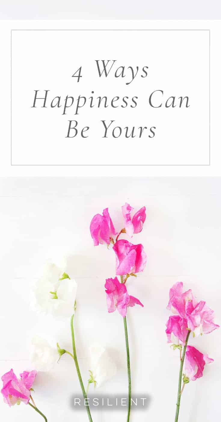 Do you want to be happier? If you don't know where to begin, this can be an overwhelming thought. People have different ideas about how happiness is gained. Here are 4 ways happiness can be yours.