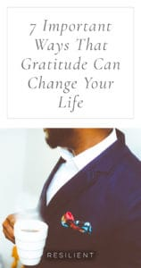 7 Important Ways That Gratitude Can Change Your Life