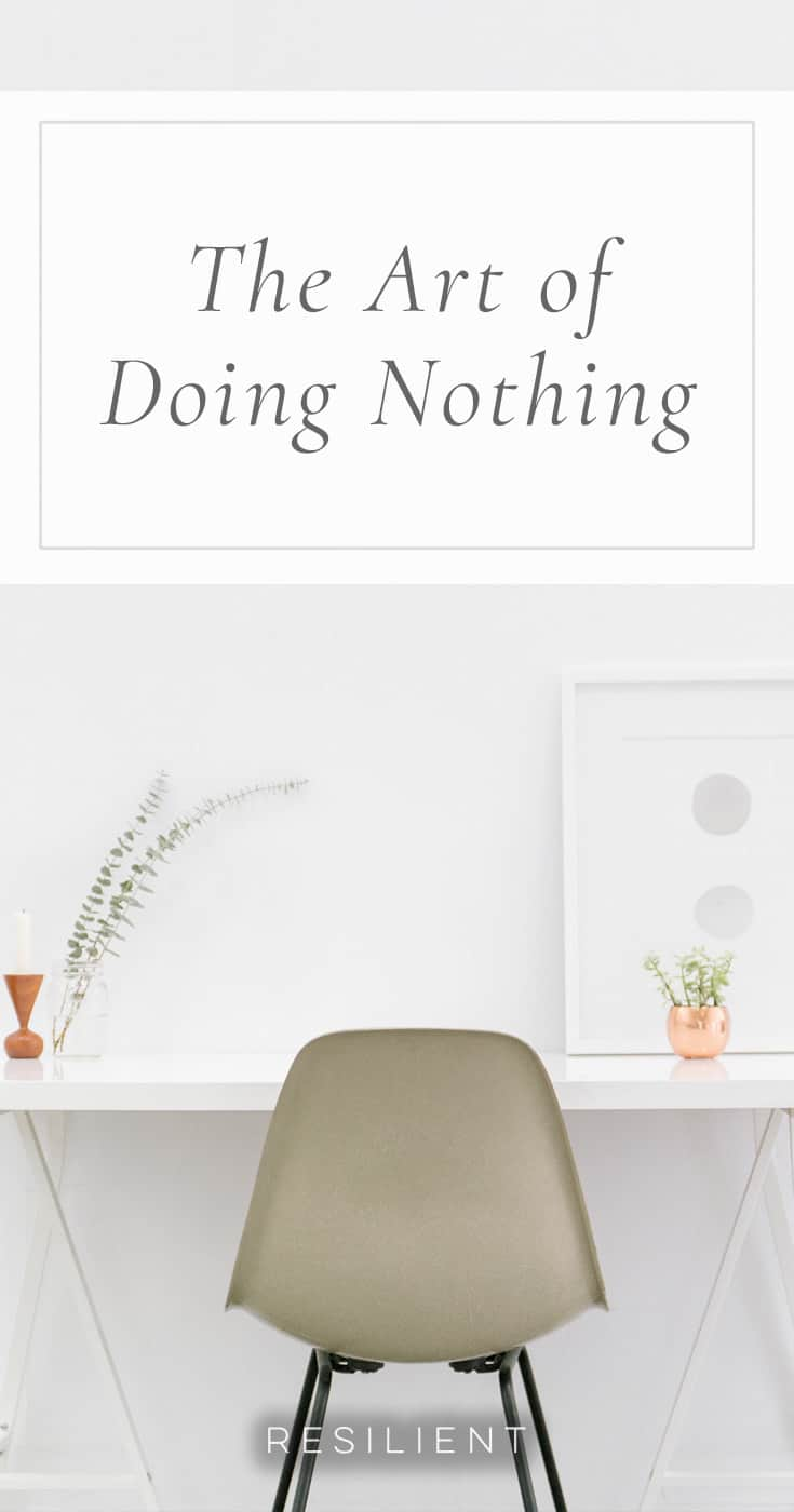 Sure, we all know how to do nothing. We all know how to lay around and waste time. But many of us are too busy to do it much, and when we do it, our minds are often on other things. We cannot relax and enjoy the nothingness. Here is the true art of doing nothing.