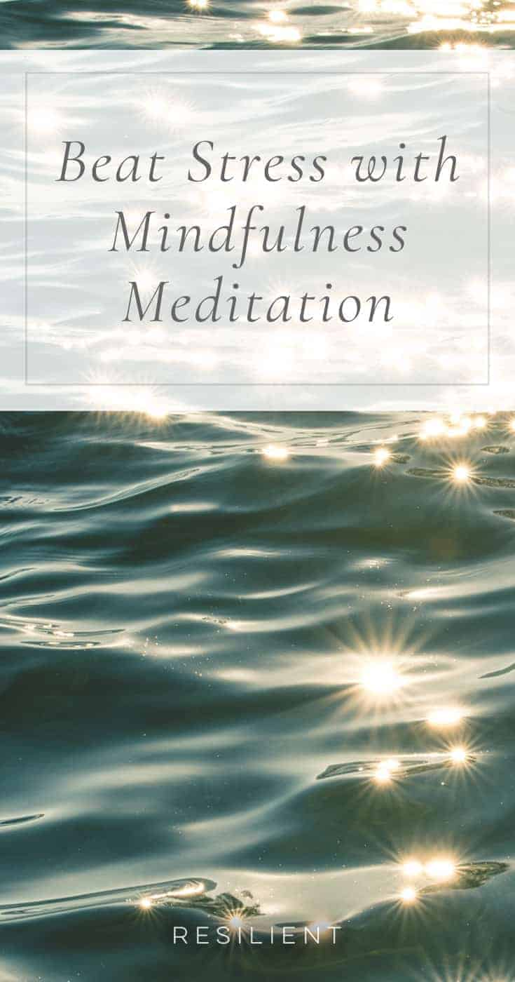 "The saying ""mind over matter"" may have been proven right again. Researchers at Georgetown University Medical Center recently spearheaded a study utilizing 89 patients to discover whether stress can be reduced by mental power alone. Here's how to beat stress with mindfulness meditation."