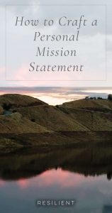 How to Craft a Personal Mission Statement
