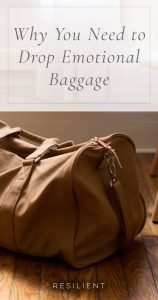 Why You Need to Drop Emotional Baggage