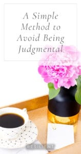 A Simple Method to Avoid Being Judgmental