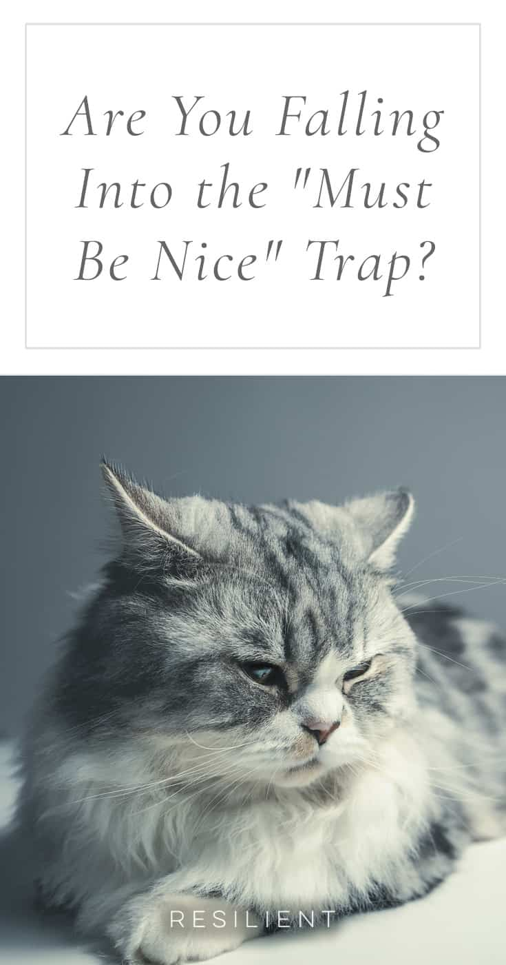"""When good things happen to other people, sometimes our reaction is not to be happy for them but to be jealous and a little bitter. Are you falling into the """"must be nice"""" trap?"""