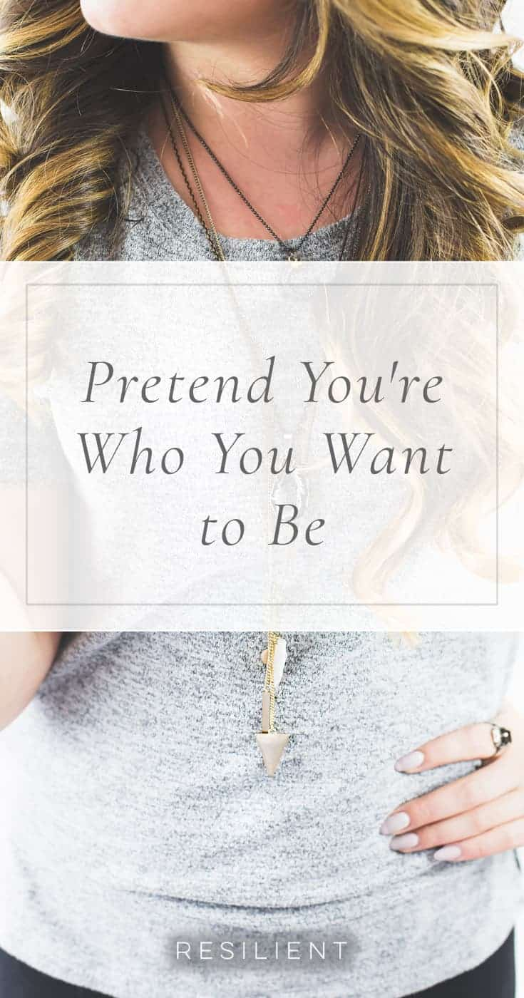 Pretend You're Who You Want to Be